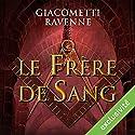Le frère de sang (Antoine Marcas 3) | Livre audio Auteur(s) : Éric Giacometti, Jacques Ravenne Narrateur(s) : Julien Chatelet