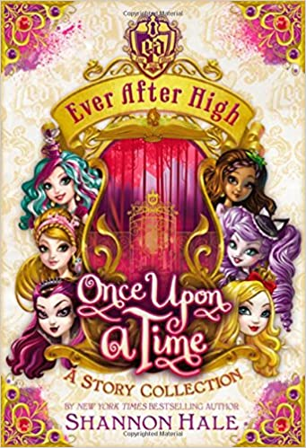 Ever After High: Once Upon a Time: A Story Collection: Amazon.es: Shannon Hale: Libros en idiomas extranjeros