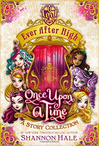 Ever After High: Once Upon a Time: A Story -