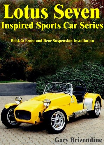 (The Lotus Seven Inspired Sports Car Series Book 2 - Front and Rear Suspension Installation)