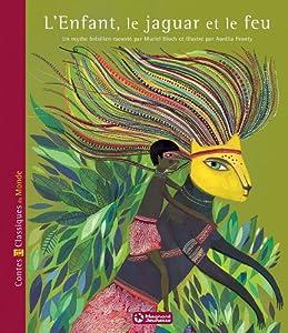 """Afficher """"L'enfant, le jaguar et le feu"""""""