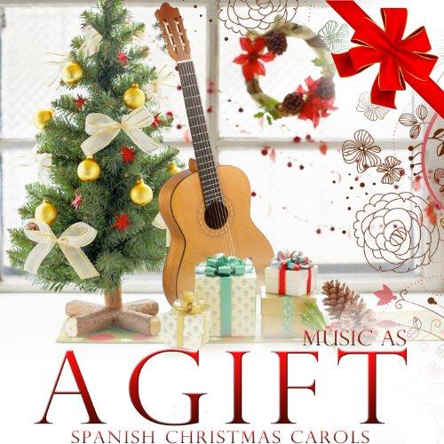 music as a gift spanish christmas carols