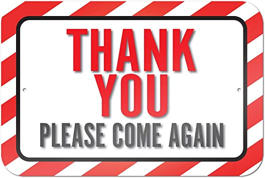 Amazon Com Thank You Please Come Again 9 X 6 Metal Sign Office Products