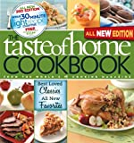 Taste of Home Cookbook, 3rd Edition: Best Loved Classics and All-New Favorites Bonus Chapter: 30 Minute Light Recipes