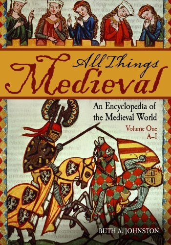 All Things Medieval: An Encyclopedia of the Medieval World (2 Volume Set) Pdf