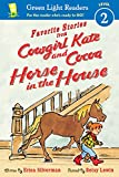 img - for Favorite Stories from Cowgirl Kate and Cocoa: Horse in the House (reader) (Green Light Readers Level 2) book / textbook / text book