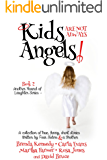 Kids are Not Always Angels (Another Round of Laughter Book 2)