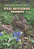 Texas Rattlesnake Roundups, Clark E. Adams and John K. Thomas, 1603440356