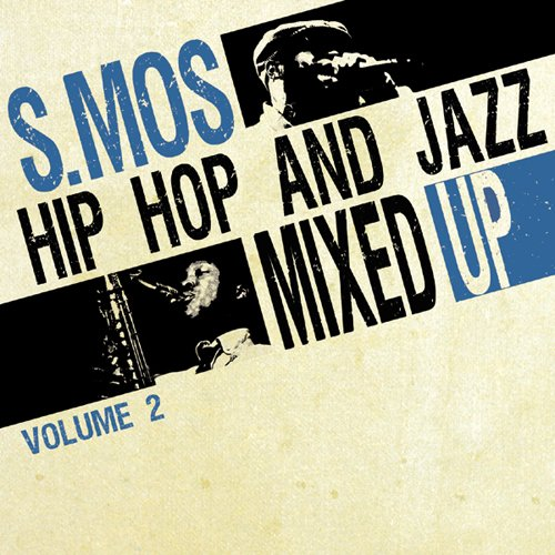 Hip Hop And Jazz Mixed Up By S.Mos /Vol 2 [VINYL]