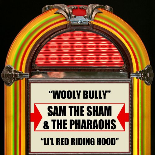 Wooly Bully / Li'l Red Riding Hood (Sam The Sham Little Red Riding Hood)