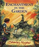 Enchantment in the Garden, Shirley Hughes, 009964441X