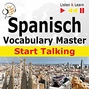 Spanish - Start Talking: Vocabulary Master - 30 Topics at Elementary Level: A1-A2 (Listen & Learn) Audiobook