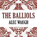 The Balliols Audiobook by Alec Waugh Narrated by Paul Hodgson