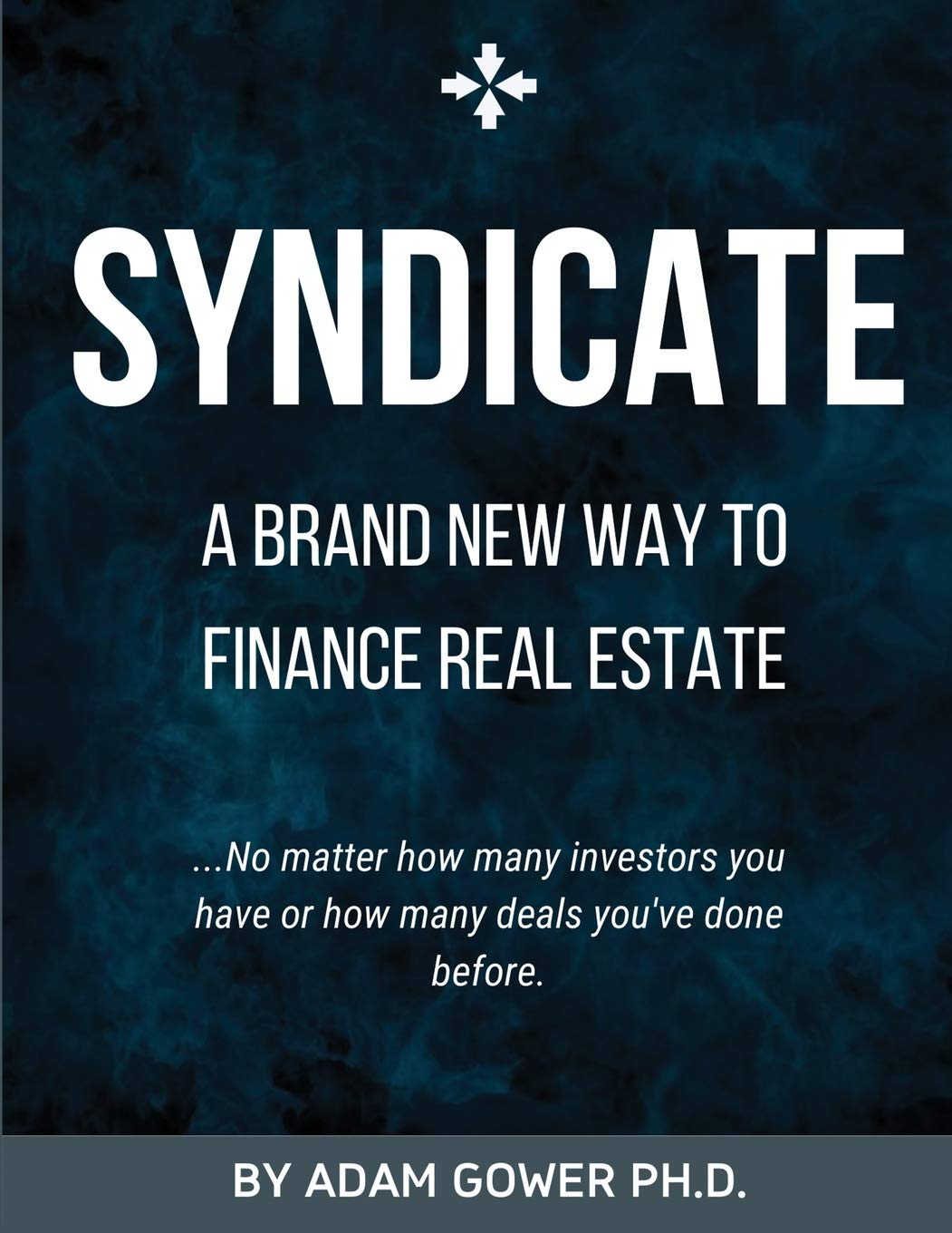 Syndicate: A Brand New Way to Finance Real Estate