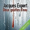 Deux gouttes d'eau Audiobook by Jacques Expert Narrated by Stephane Ronchewski