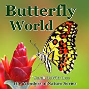 Butterfly World: The Wonders of Nature Book 2 | Sarah DeWitt Ince