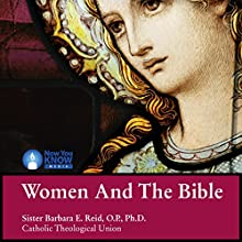 Women and the Bible Speech by Sr. Barbara E. Reid OP PhD Narrated by Sr. Barbara E. Reid OP PhD