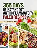 Paleo Instant Pot: 365 Days of Instant Pot Anti Inflammatory Paleo Recipes: Paleo Diet for Beginners, Paleo Diet Cookbook, Breakfast, Lunch, Snack, Crock Pot, Healthy, Slow Cooker, Paleo Recipes,