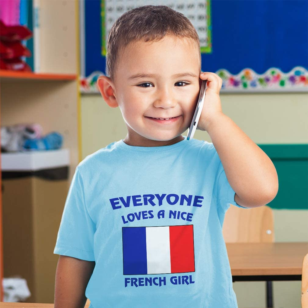 Custom Baby /& Toddler T-Shirt Everyone Loves A Nice French Girl Boy Girl Clothes