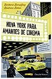 capa de Nova York Para Amantes de Cinema. Um Guia de Endereços que Inspiraram Grandes Filmes