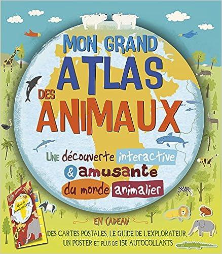 Lire un Mon grand Atlas des animaux pdf ebook