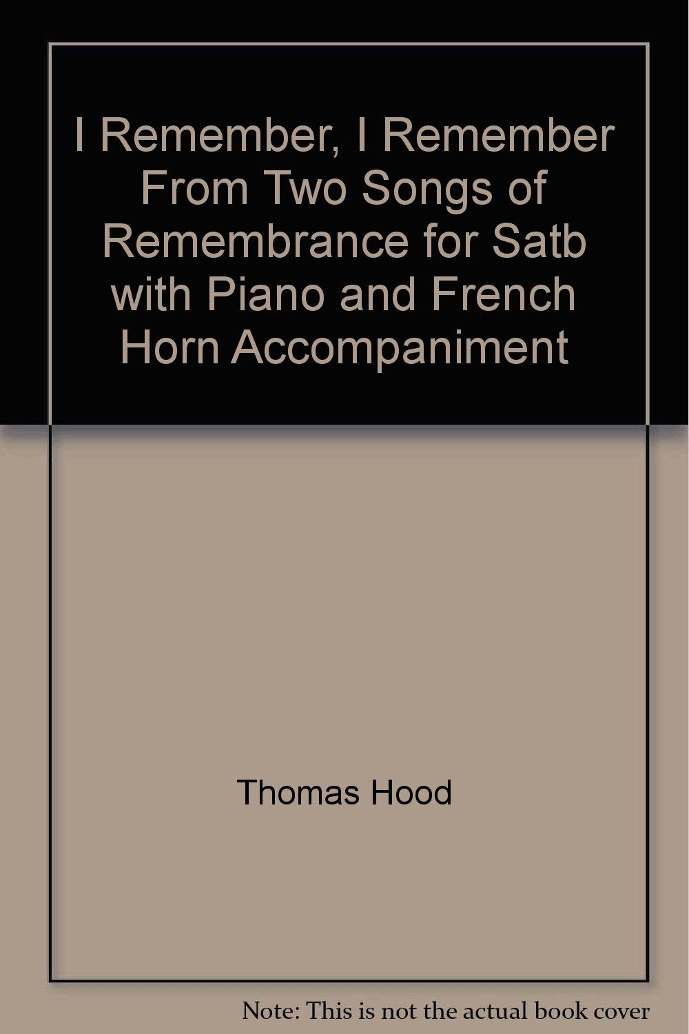 i-remember-i-remember-from-two-songs-of-remembrance-for-satb-with-piano-and-french-horn-accompaniment