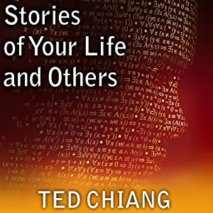 Amazon.com: Stories of Your Life and Others (Audible Audio Edition): Ted  Chiang, Abby Craden, Todd McLaren, Tantor Audio: Books