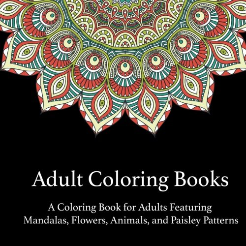 Coloring Pictures Of Animals And Flowers : Amazon.com: adult coloring books: a book for adults