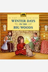 Winter Days in the Big Woods (My First Little House Books) Paperback
