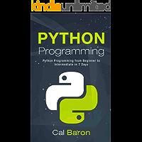 Python Programming: Python Programming from Beginner to Intermediate in 7 Days