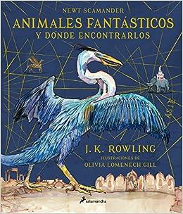 Resultado de imagen de Animales fantásticos y dónde encontrarlos ilustrado , J. K. Rowling