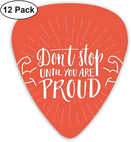 Guitar Picks 12-Pack,Dont Stop Until You Are Proud Quote Hand ...