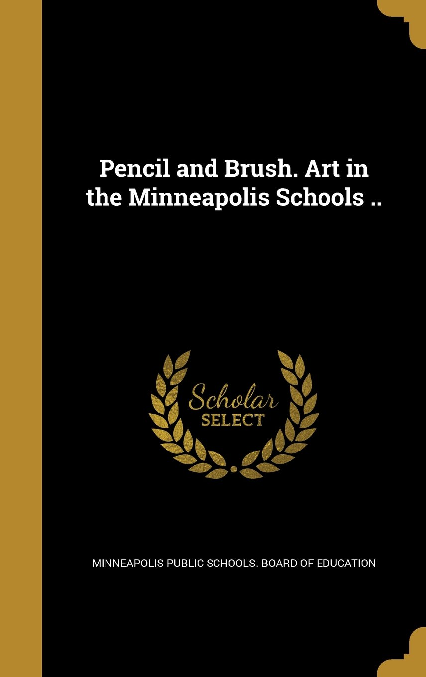 Download Pencil and Brush. Art in the Minneapolis Schools .. PDF