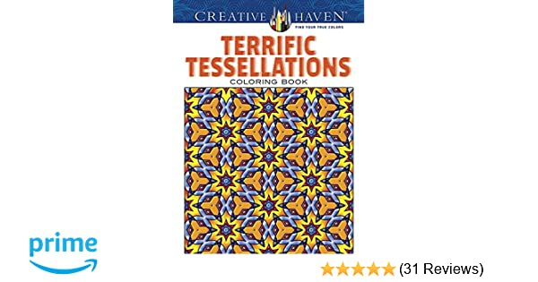 Amazon Creative Haven Terrific Tessellations Coloring Book Adult 0800759790180 John M Alves Books