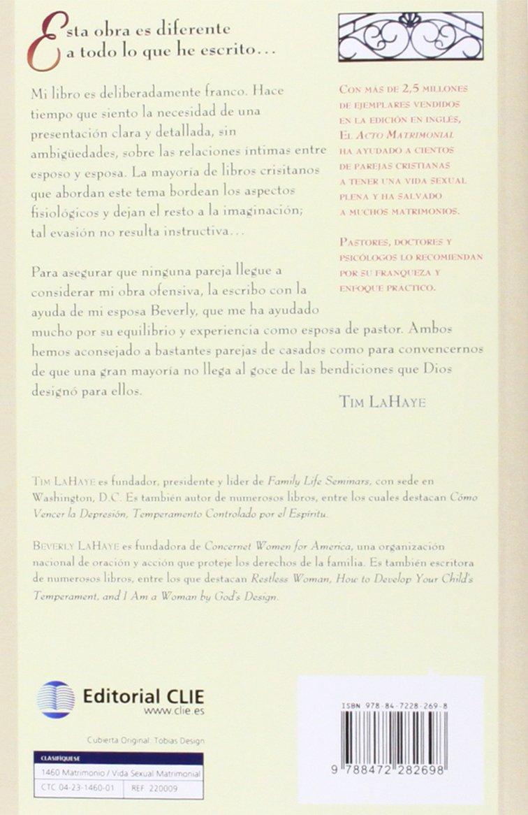 El acto matrimonial la belleza del amor sexual tema matrimonio y familia spanish edition tim lahaye 9788472282698 amazon com books