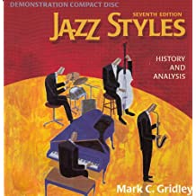 Jazz Styles: History and Analysis (Seventh Edition) Demonstration Compact Disk / Mark C. Gridley