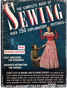 Hardcover The Complete Book of Sewing Over 750 Explanatory Pictures ~ New Revised Edition Book