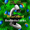 HeLa Cells of Henrietta Lacks Audiobook by Nishi Singh Narrated by  Voice Cat LLC by Doug Spence