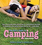 The Girl's Guide to Camping, Laura James and Tom Murphy, 1602399646