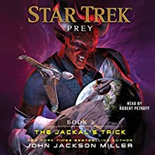 The Jackal's Trick: Star Trek: Prey, Book 2 Audiobook by John Jackson Miller Narrated by Robert Petkoff