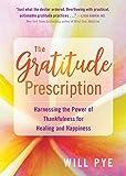 The Gratitude Prescription: Harnessing the Power of