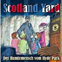 Der Hundemensch vom Hyde Park (Scotland Yard 8)