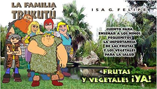 La Familia Trukutu: ¡Vegetales y frutas YA! (Spanish Edition) by [