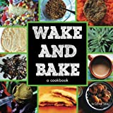 Wake & Bake: a cookbook - Best Reviews Guide