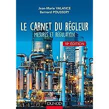 Le carnet du régleur - 18e éd. : Mesures et régulation (Hors collection) (French Edition)