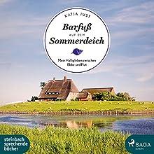 Barfuß auf dem Sommerdeich: Mein Halligleben zwischen Ebbe und Flut Hörbuch von Katja Just Gesprochen von: Svenja Pages