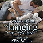 Longing: The Legacy Series, Book 1 | Ciana Stone