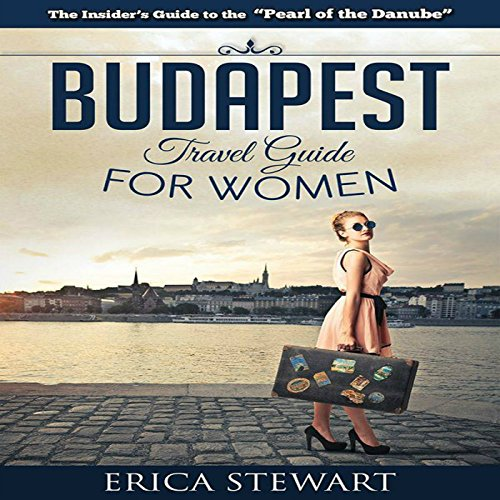 Budapest Travel Guide for Women