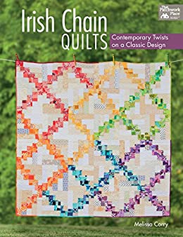 Irish chain quilts contemporary twists on a classic design irish chain quilts contemporary twists on a classic design by corry melissa fandeluxe Choice Image
