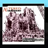 Designer Reality by ALTERED STATES